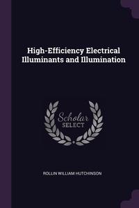 Книга под заказ: «High-Efficiency Electrical Illuminants and Illumination»