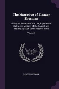 Книга под заказ: «The Narrative of Eleazer Sherman»