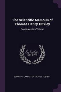Книга под заказ: «The Scientific Memoirs of Thomas Henry Huxley»