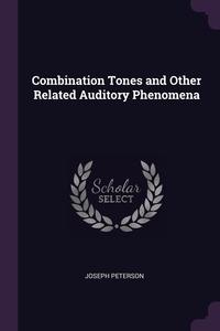 Книга под заказ: «Combination Tones and Other Related Auditory Phenomena»