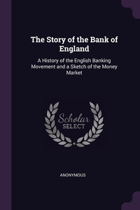 Книга под заказ: «The Story of the Bank of England»