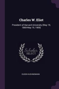 Книга под заказ: «Charles W. Eliot»