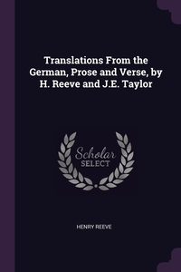 Translations From the German, Prose and Verse, by H. Reeve and J.E. Taylor, Henry Reeve обложка-превью