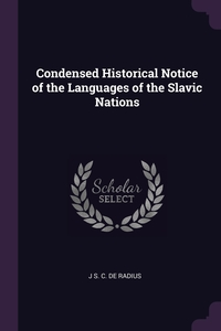 Книга под заказ: «Condensed Historical Notice of the Languages of the Slavic Nations»