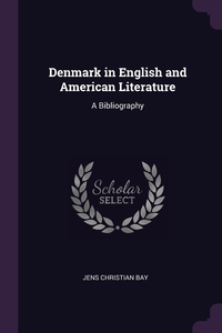 Denmark in English and American Literature: A Bibliography, Jens Christian Bay обложка-превью