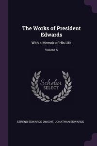 Книга под заказ: «The Works of President Edwards»