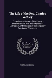 Книга под заказ: «The Life of the Rev. Charles Wesley»