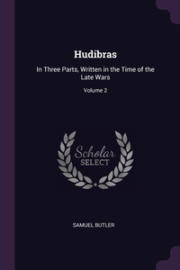 Hudibras: In Three Parts, Written in the Time of the Late Wars; Volume 2, Samuel Butler обложка-превью