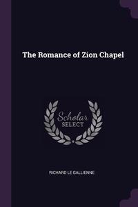 The Romance of Zion Chapel, Richard le Gallienne обложка-превью