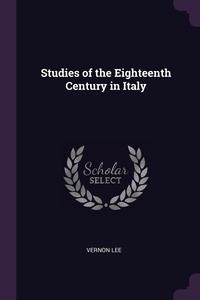Studies of the Eighteenth Century in Italy, Vernon Lee обложка-превью