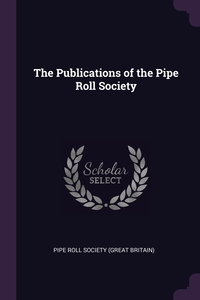 The Publications of the Pipe Roll Society, Pipe Roll Society (Great Britain) обложка-превью