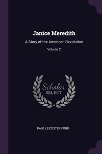 Janice Meredith: A Story of the American Revolution; Volume 2, Paul Leicester Ford обложка-превью