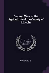 General View of the Agriculture of the County of Lincoln, Arthur Young обложка-превью