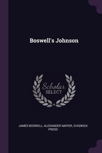 Boswell's Johnson, James Boswell, Alexander Napier, Chiswick Press обложка-превью