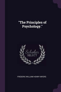 'The Principles of Psychology.', Frederic William Henry Myers обложка-превью