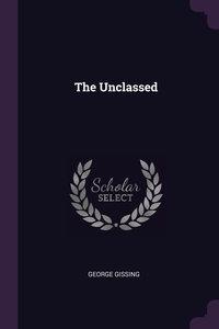 The Unclassed, Gissing George обложка-превью