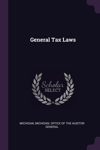 General Tax Laws, Michigan, Michigan. Office of the Auditor General обложка-превью