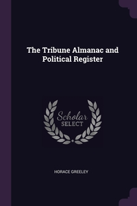 The Tribune Almanac and Political Register, Horace Greeley обложка-превью