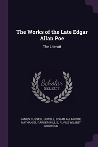 The Works of the Late Edgar Allan Poe: The Literati, James Russell Lowell, Эдгар По, Nathaniel Parker Willis обложка-превью