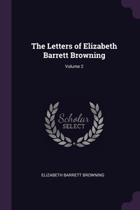 The Letters of Elizabeth Barrett Browning; Volume 2, Elizabeth Barrett Browning обложка-превью