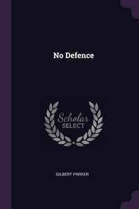 No Defence, Gilbert Parker обложка-превью