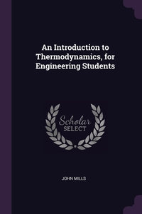 An Introduction to Thermodynamics, for Engineering Students, John Mills обложка-превью
