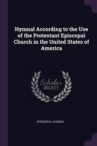 Hymnal According to the Use of the Protestant Episcopal Church in the United States of America, Episcopal Church обложка-превью