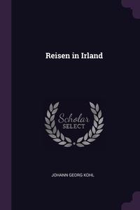 Reisen in Irland, Johann Georg Kohl обложка-превью