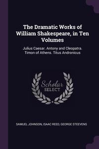 Книга под заказ: «The Dramatic Works of William Shakespeare, in Ten Volumes»