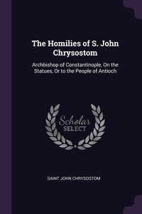 Книга под заказ: «The Homilies of S. John Chrysostom»