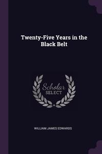 Книга под заказ: «Twenty-Five Years in the Black Belt»