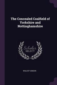 Книга под заказ: «The Concealed Coalfield of Yorkshire and Nottinghamshire»