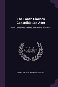 Книга под заказ: «The Lands Clauses Consolidation Acts»