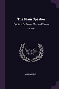 Книга под заказ: «The Plain Speaker»