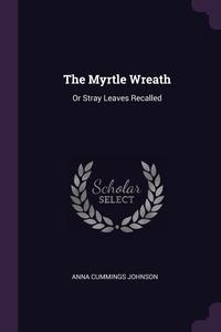 Книга под заказ: «The Myrtle Wreath»