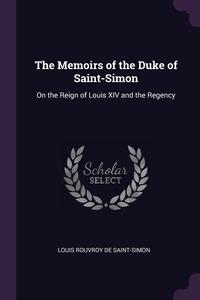 Книга под заказ: «The Memoirs of the Duke of Saint-Simon»