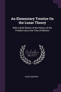 Книга под заказ: «An Elementary Treatise On the Lunar Theory»