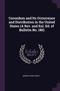 Книга под заказ: «Corundum and Its Occurrence and Distribution in the United States (A Rev. and Enl. Ed. of Bulletin No. 180)»