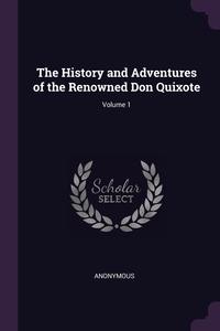 Книга под заказ: «The History and Adventures of the Renowned Don Quixote; Volume 1»