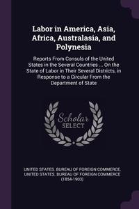Книга под заказ: «Labor in America, Asia, Africa, Australasia, and Polynesia»