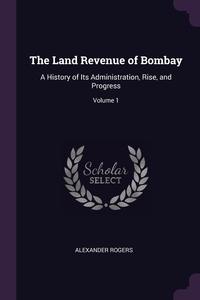 Книга под заказ: «The Land Revenue of Bombay»