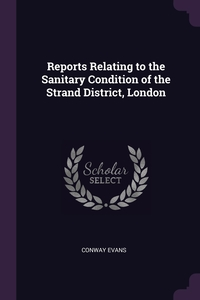 Книга под заказ: «Reports Relating to the Sanitary Condition of the Strand District, London»