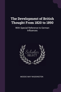 Книга под заказ: «The Development of British Thought From 1820 to 1890»
