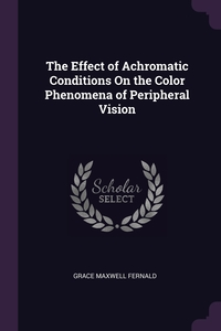 Книга под заказ: «The Effect of Achromatic Conditions On the Color Phenomena of Peripheral Vision»
