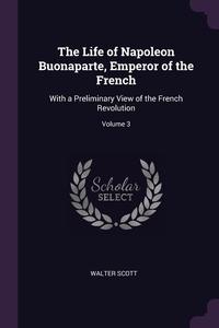 Книга под заказ: «The Life of Napoleon Buonaparte, Emperor of the French»