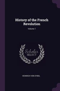 Книга под заказ: «History of the French Revolution; Volume 1»