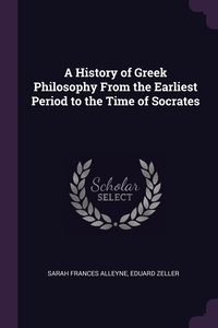 Книга под заказ: «A History of Greek Philosophy From the Earliest Period to the Time of Socrates»