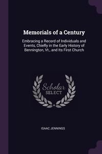 Книга под заказ: «Memorials of a Century»