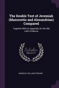 Книга под заказ: «The Double Text of Jeremiah (Massoretic and Alexandrian) Compared»