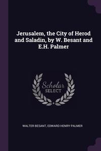 Jerusalem, the City of Herod and Saladin, by W. Besant and E.H. Palmer, Walter Besant, Edward Henry Palmer обложка-превью